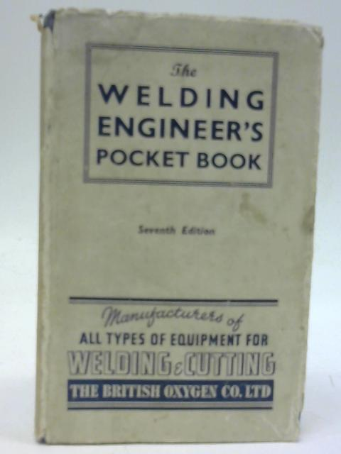 The Welding Engineer's Pocket Book by E Molloy