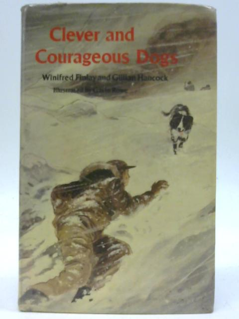 Clever and Courageous Dogs By Winifred Finlay & Gillian Hancock