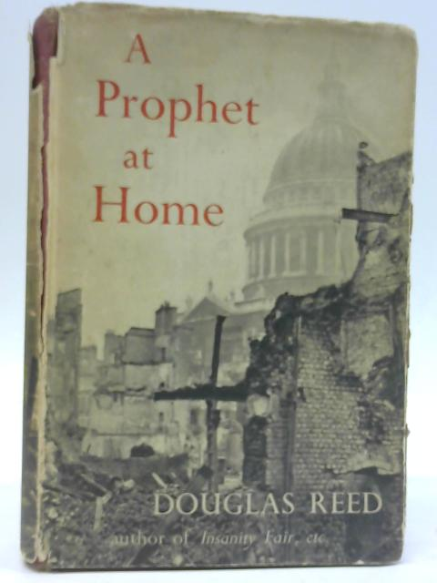 A Prophet At Home By Douglas Reed