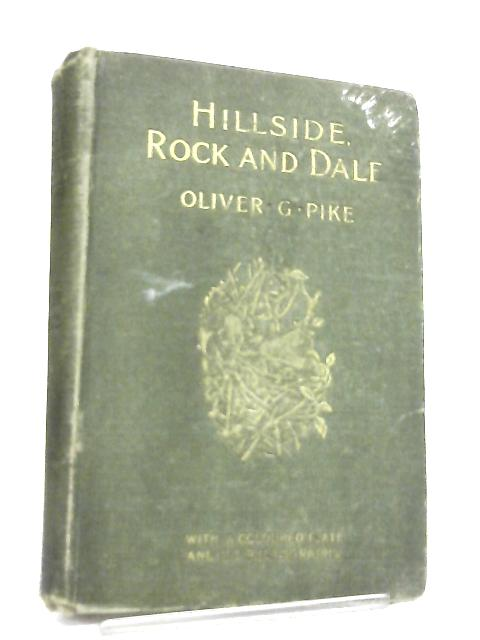 Hillside, Rock and Dale - Bird Life Pictured with Pen and Camera By Pike Oliver