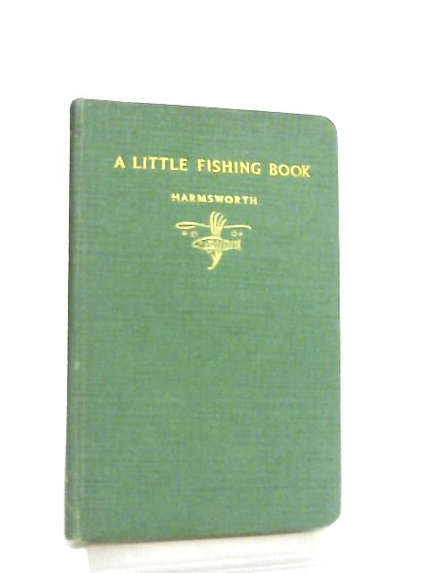 A Little Fishing Book By Cecil, Lord Harmsworth