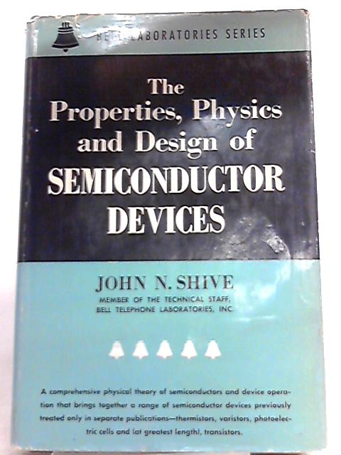 The Properties, Physics, and Design of Semiconductor Devices By John N. Shive