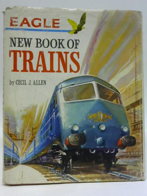 Eagle New Book of Trains By Cecil J. Allen