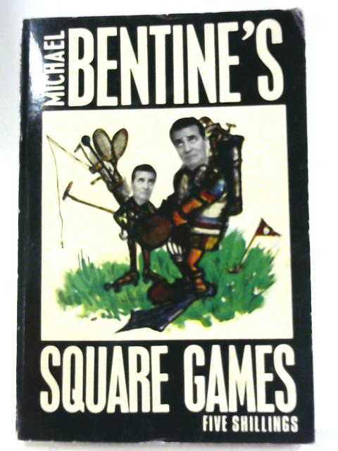 Michael Bentine's Square Games by Michael Bentine