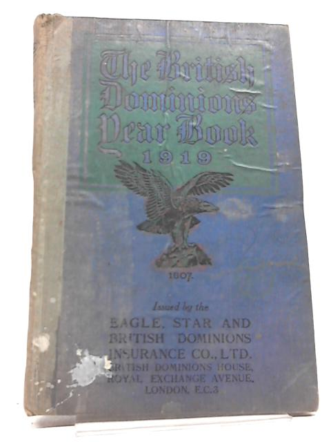 The British Dominions Year Book 1919 By Edward Salmon