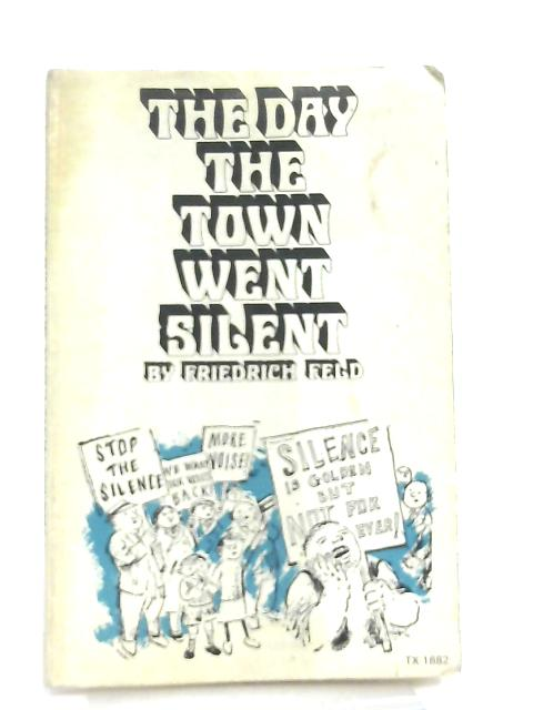 The Day the Town Went Silent by Friedrich Feld