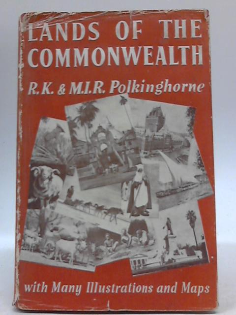 Lands of the Commonwealth by R K and M I R Polkinghorne