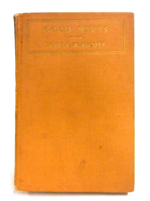 Good Wives By Louisa M. Alcott