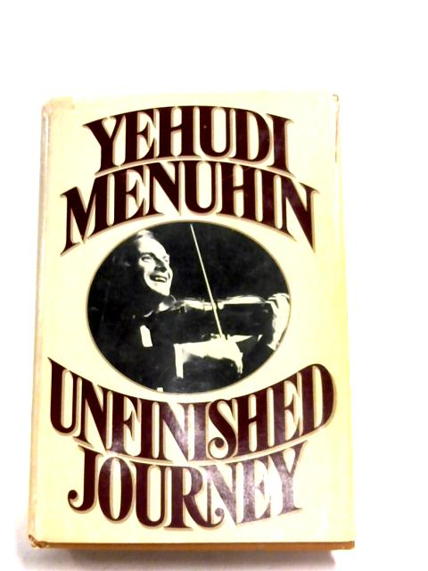 Unfinished Journey by Yehudi Menuhin