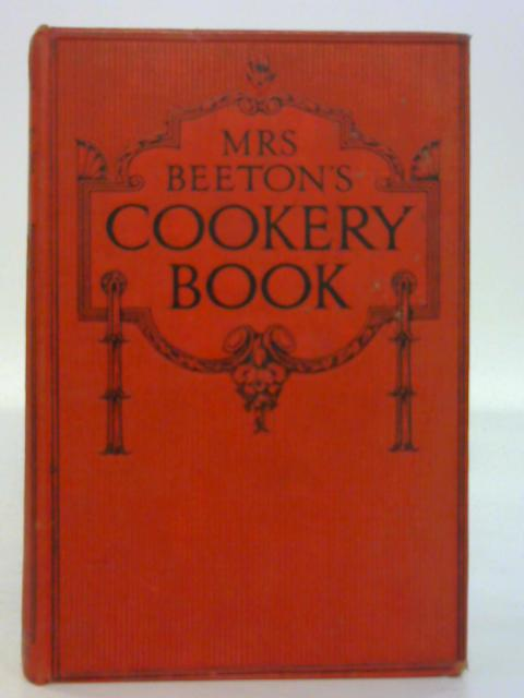 MRS. BEETON'S COOKERY BOOK. by Isabella Mary Beeton