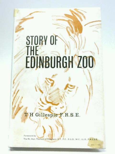 Story of the Edinburgh Zoo By T.H. Gillespie