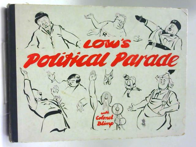 Low's Political Parade with Colonel Blimp by Low