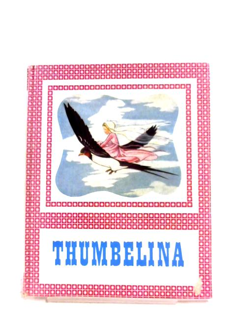 Thumbelina by Hans Christian Anderson