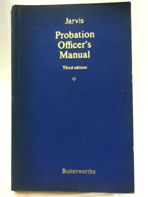 Probation Officers' Manual By Frederick Victor Jarvis