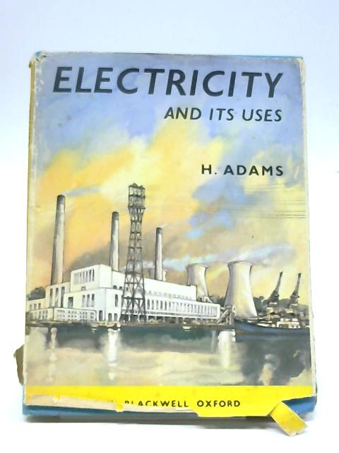 Blackwell's Learning Library No. 11: Electricity And Its Uses By H. Adams