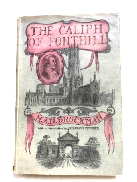 The Caliph Of Fonthill by H. A. N. Brockman