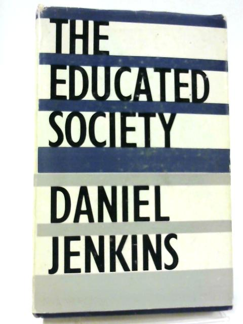 The Educated Society By Daniel Jenkins