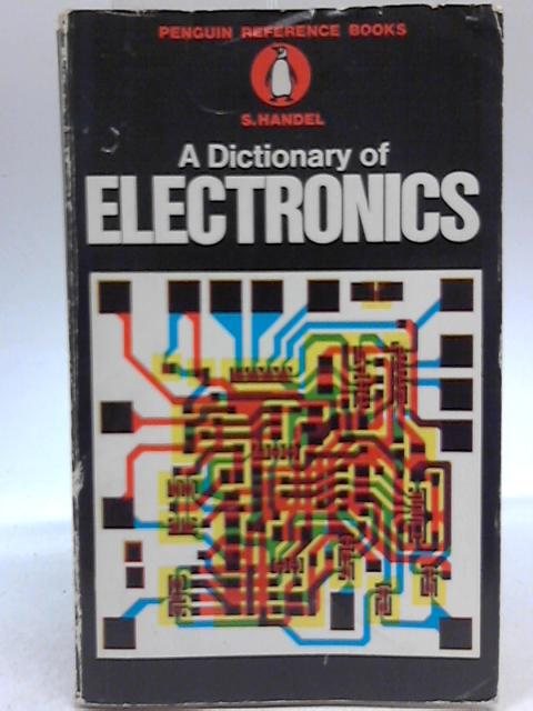A Dictionary Of Electronics By S. Handel
