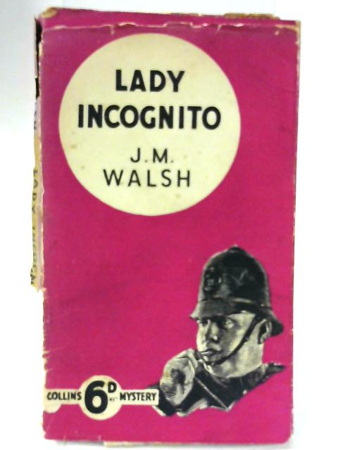 Lady Incognito By J.M. Walsh