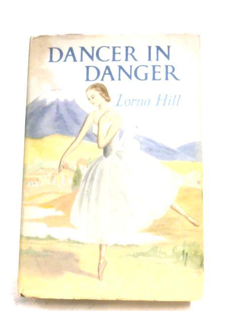Dancer In Danger by Lorna Hill