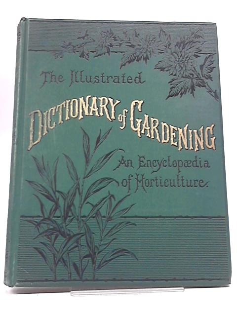 The Illustrated Dictionary of Gardening By George Nicholson