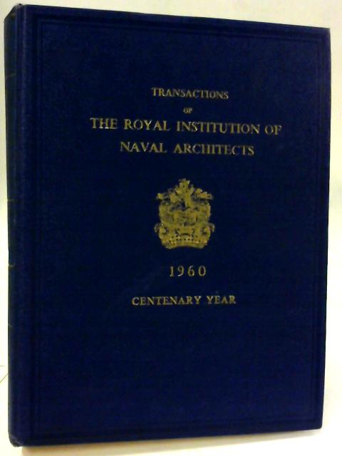 Transactions of the Royal Institution of Naval Architects. Vol.102 By Captain A. D. Duckworth