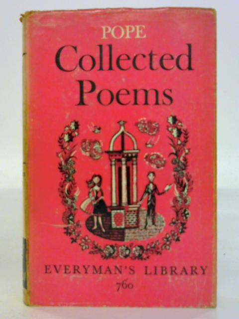 Alexander Pope's Collected Poems Edited with an introduction by Bonamy Dobree. By Alexander Pope