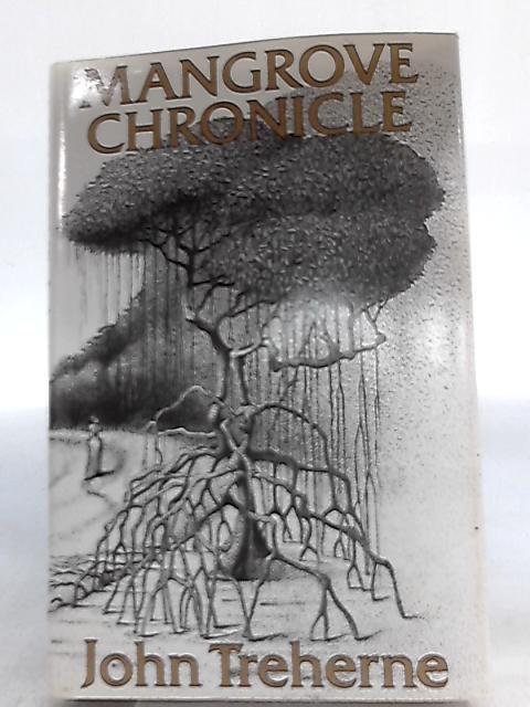 Mangrove Chronicle By John Treherne