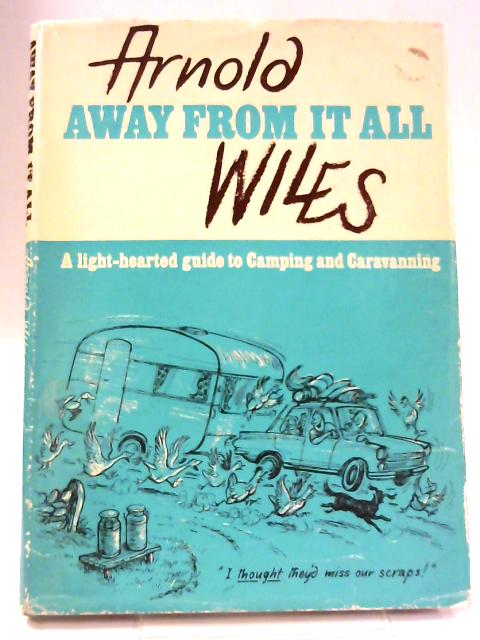 Away From it All by Arnold Wiles