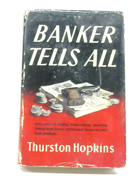 Banker Tells All By Robert Thurston Hopkins