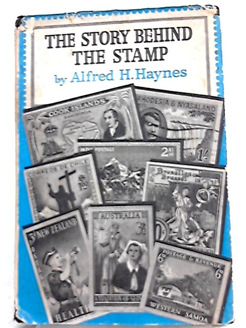 The Story Behind the Stamp By Alfred H. Haynes