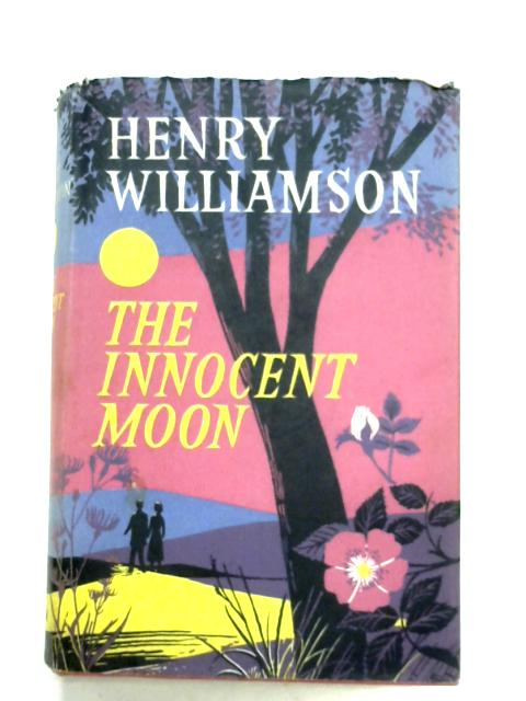 The Innocent Moon By Henry Williamson