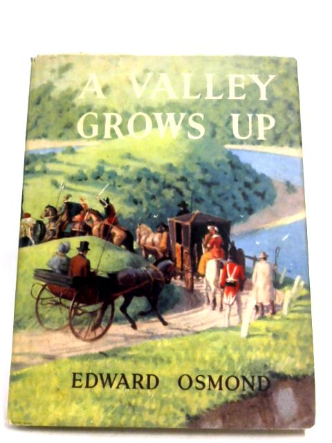 A Valley Grows Up by Edward Osmond