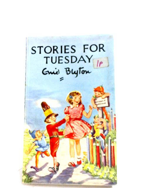 Stories For Tuesday by Enid Blyton