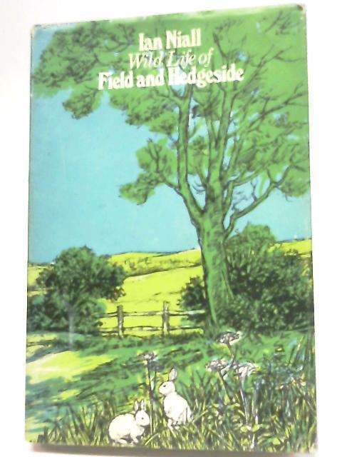 Wild Life of Field and Hedgeside By Ian Niall