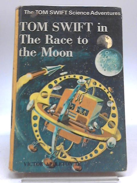 Tom Swift in the Race to the Moon by Victor Appleton