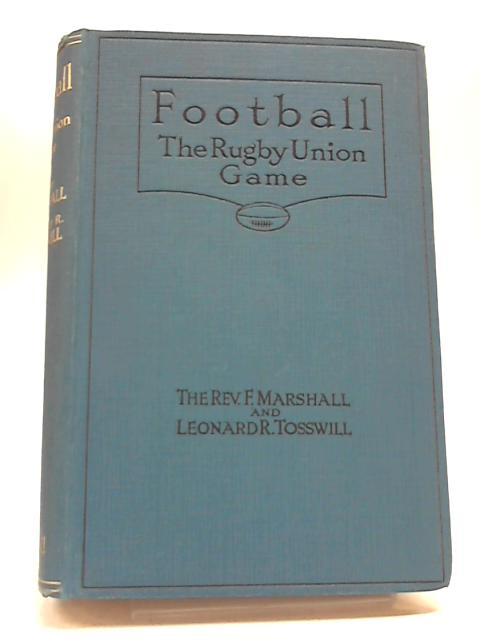 Football: The Rugby Union Game by Rev F Marshall