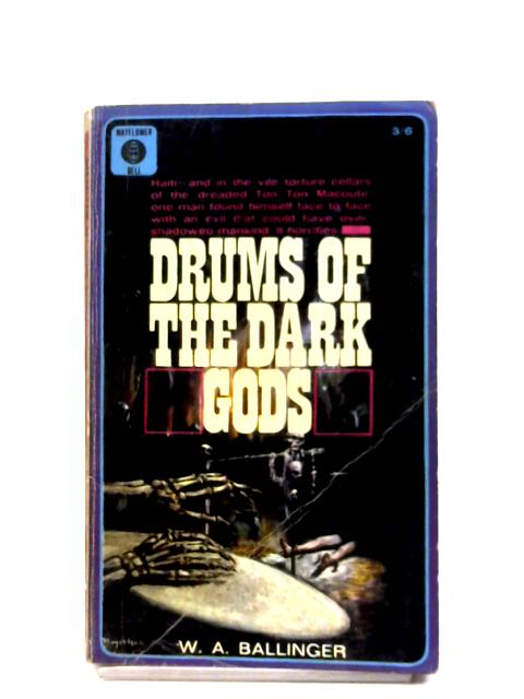 Drums Of The Dark Gods By W. A. Ballinger