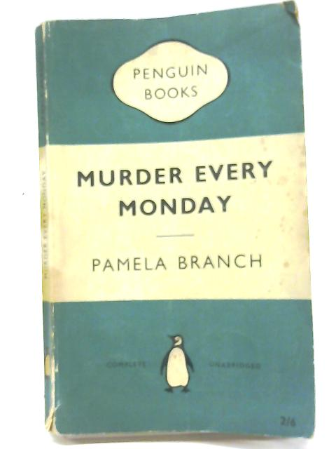 Murder Every Monday (Penguin Books) By Pamela Branch