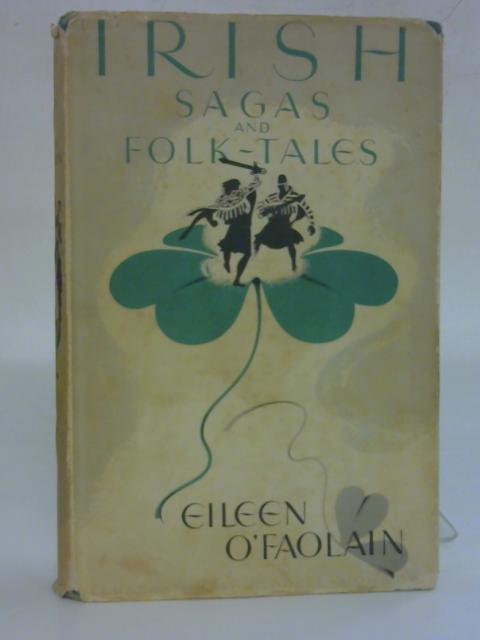 Irish Sagas and Folk Tales by Eileen O'Faolain