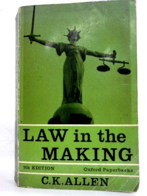 Law in the making by Carleton Kemp Allen