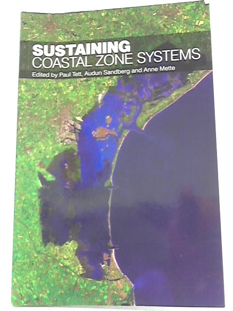 Sustaining Coatal Zone Systems by Paul Tett, Et al