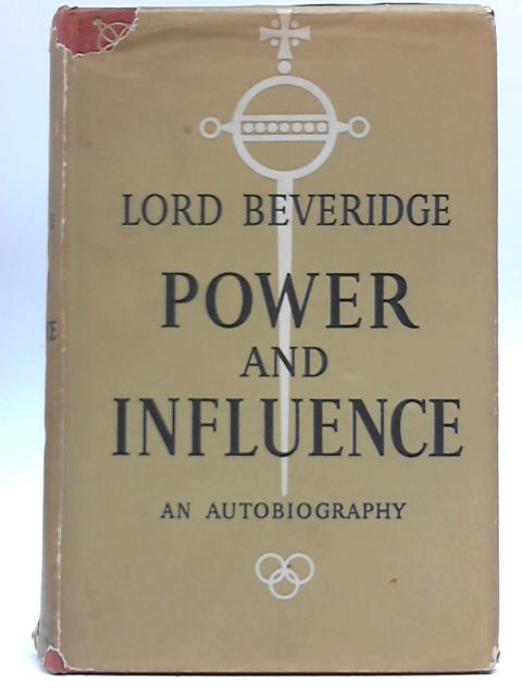 Power And Influence By Lord Beveridge