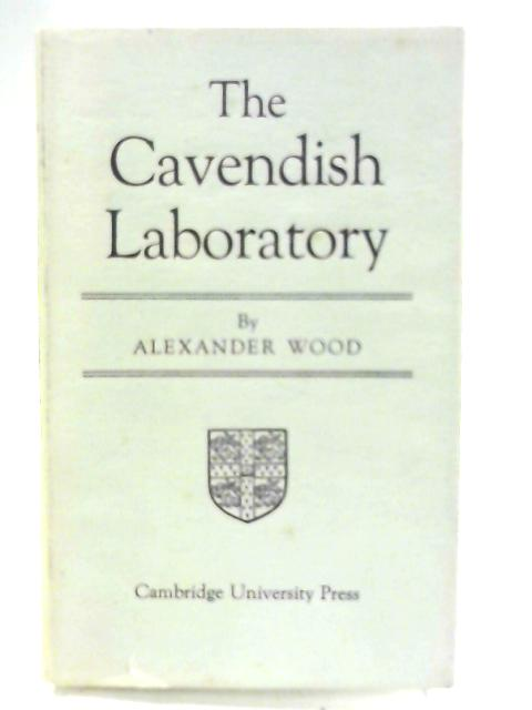 The Cavendish Laboratory By Alexander Wood