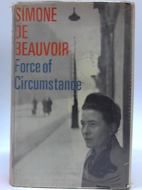 Force Of Circumstance By Simone De Beauvoir