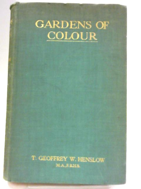 Gardens of Colour By T. G. W. Henslow
