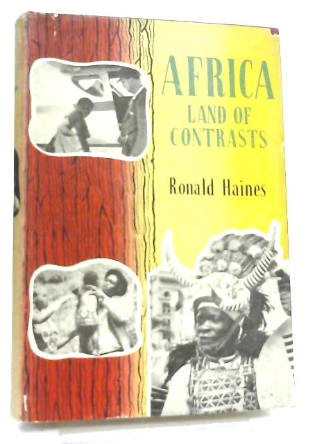 Africa Land of Contrasts by Ronald Haines