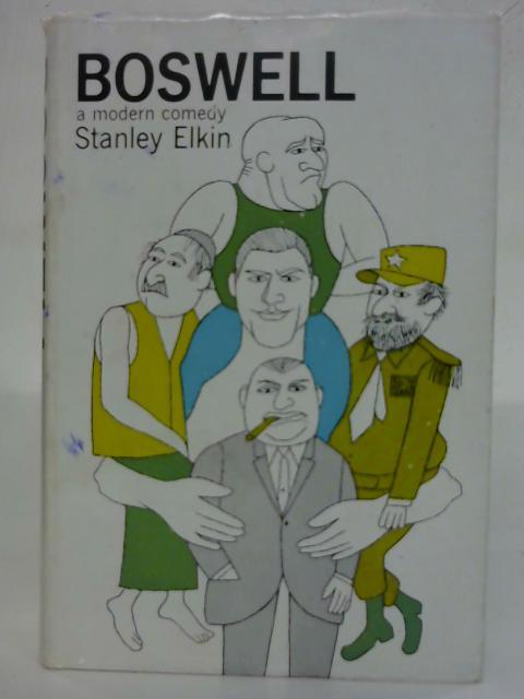 Boswell: A modern comedy by Stanley Elkin