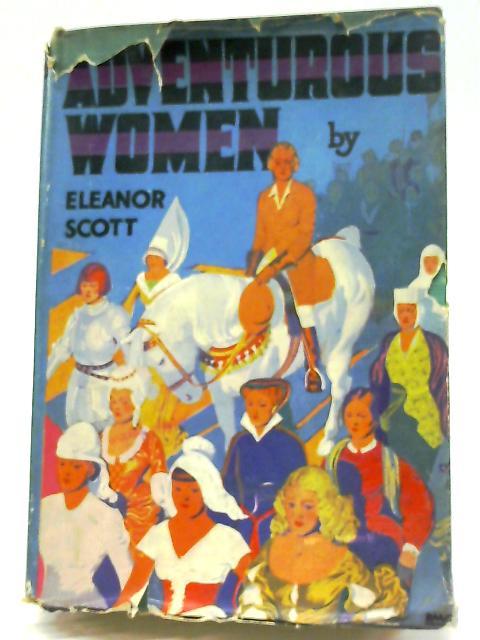 Adventurous Women By Eleanor Scott