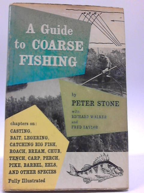 A Guide To Coarse Fishing By Peter Stone